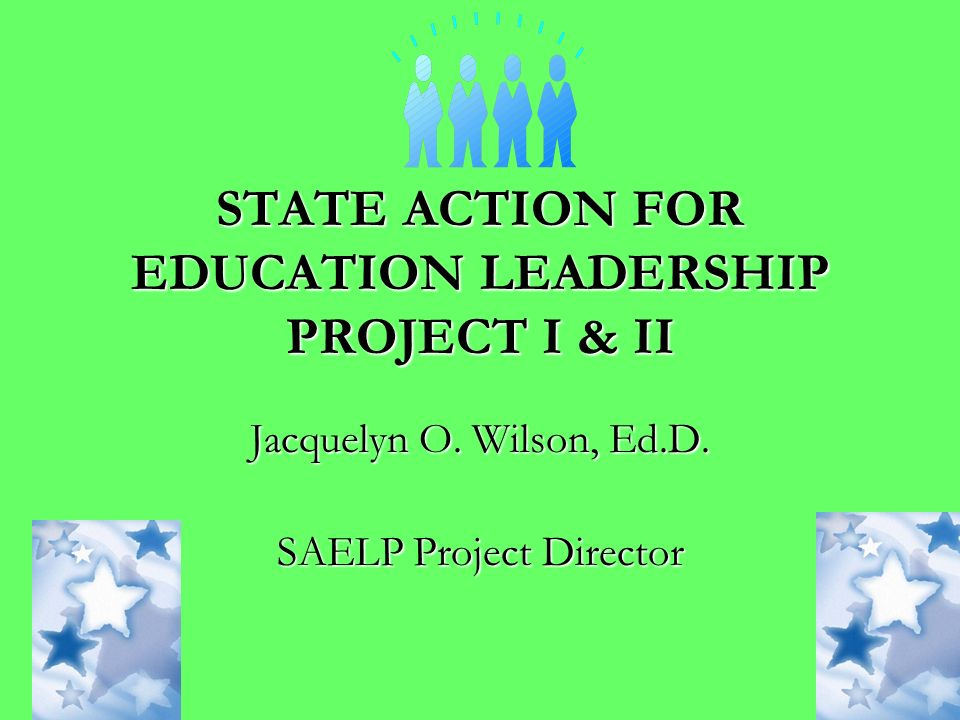 SAELP II Develop Exemplary Models of Distributed Leadership Develop Exemplary Models of Distributed Leadership Develop a Deeper, Qualified, and Diverse Pool of Leaders Through District Level Succession Planning Develop a Deeper, Qualified, and Diverse Pool of Leaders Through District Level Succession Planning