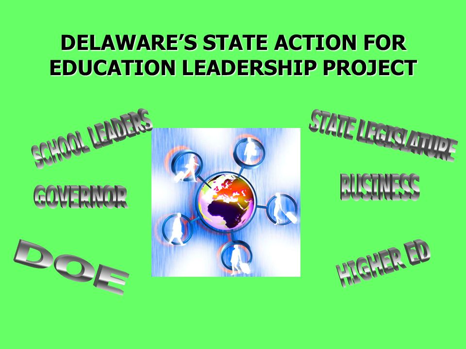 DELAWARES STATE ACTION FOR EDUCATION LEADERSHIP PROJECT