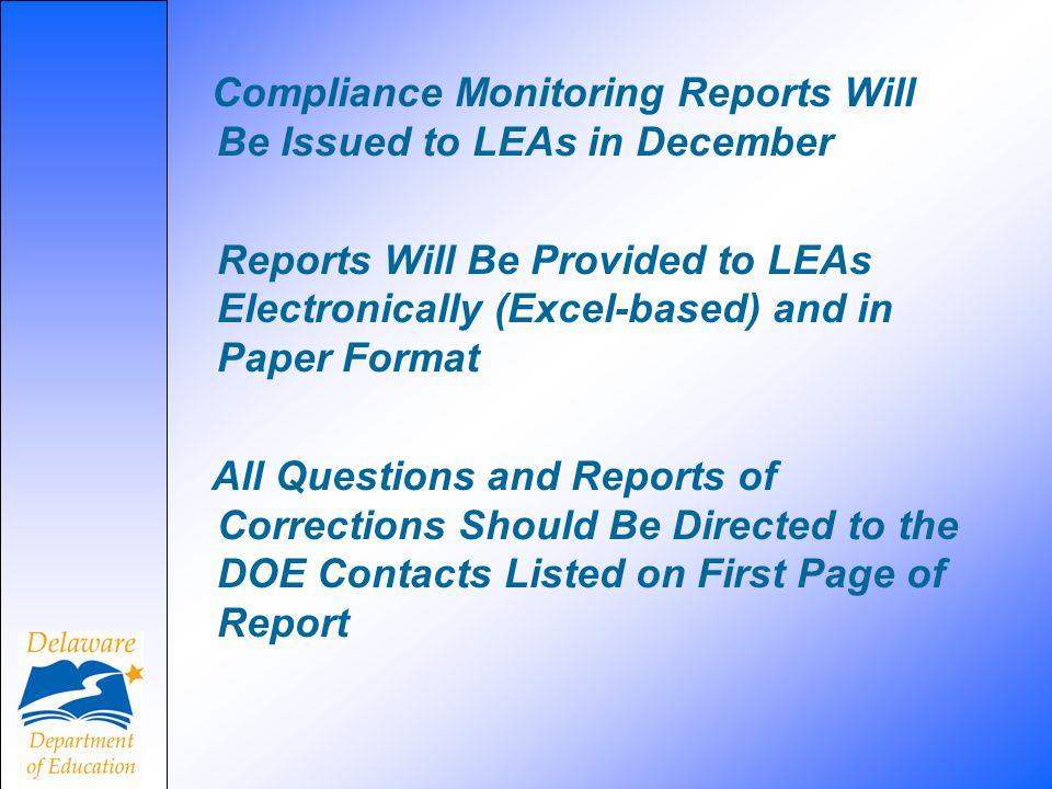On or Before June 1, 2011, LEAs Must: (1) Correct All Noncompliance at the Student and LEA Level, as Applicable (2) Submit to the DOE Evidence of Correction for Individual Student Level Noncompliance (3) Complete, Sign, and Submit the Monitoring Report to the DOE