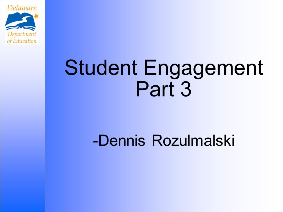 Student Engagement Part 3 -Dennis Rozulmalski