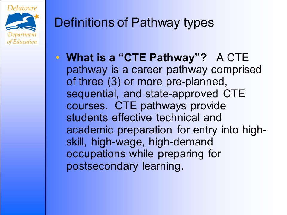 Definitions of Pathway types What is a CTE Pathway.