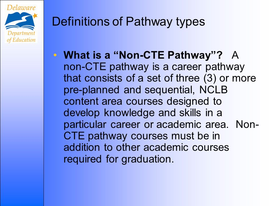 Definitions of Pathway types What is a Non-CTE Pathway.