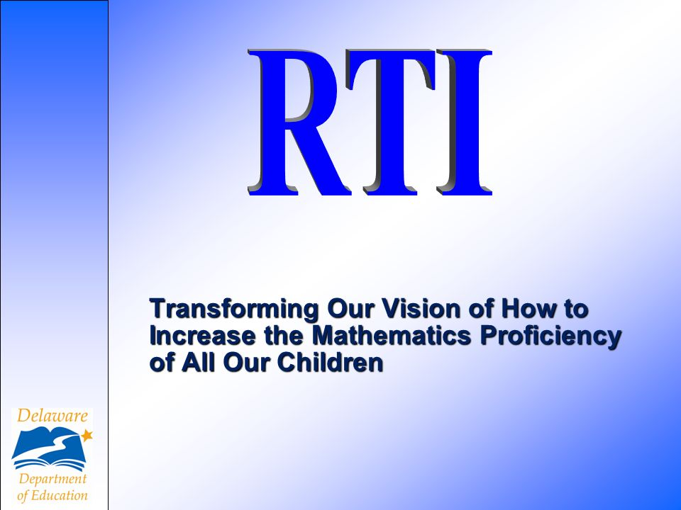 Transforming Our Vision of How to Increase the Mathematics Proficiency of All Our Children