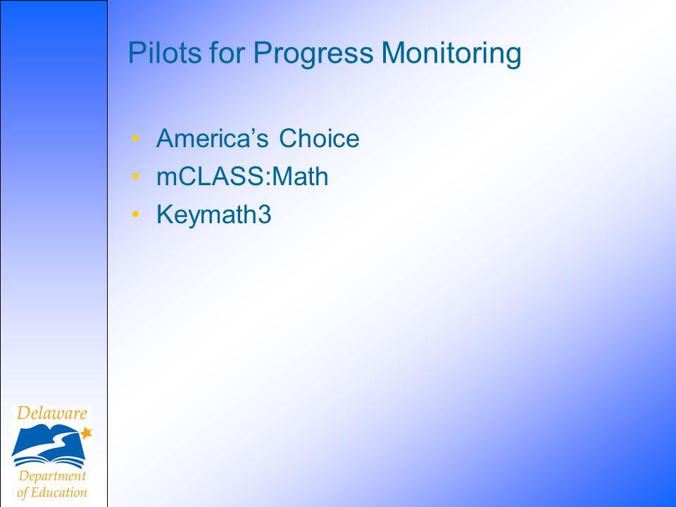 Pilots for Progress Monitoring Americas Choice mCLASS:Math Keymath3