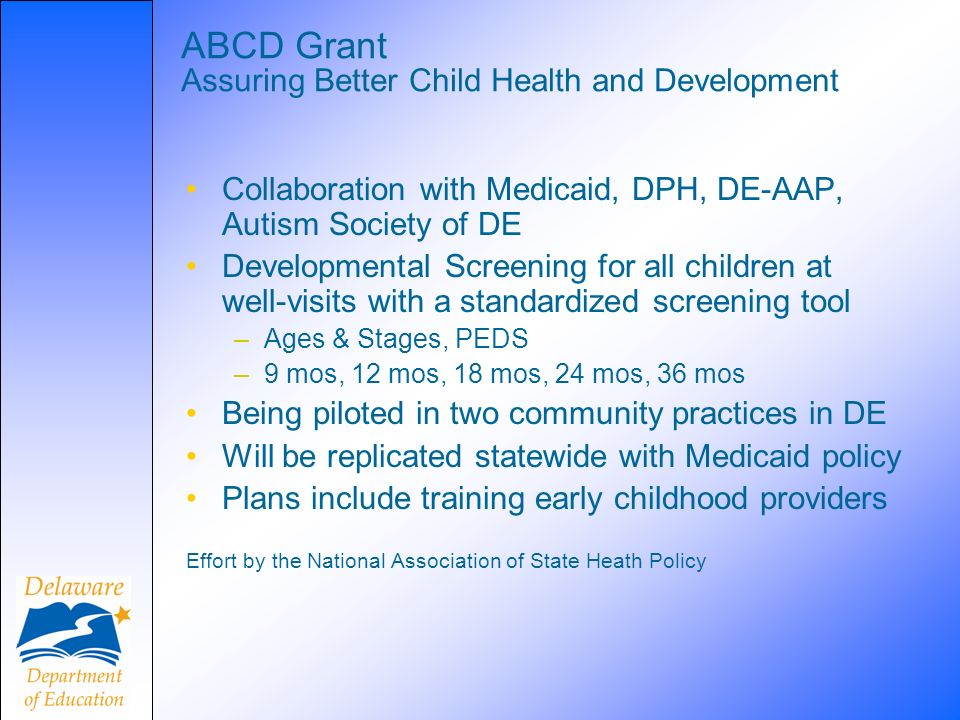 ABCD Grant Assuring Better Child Health and Development Collaboration with Medicaid, DPH, DE-AAP, Autism Society of DE Developmental Screening for all