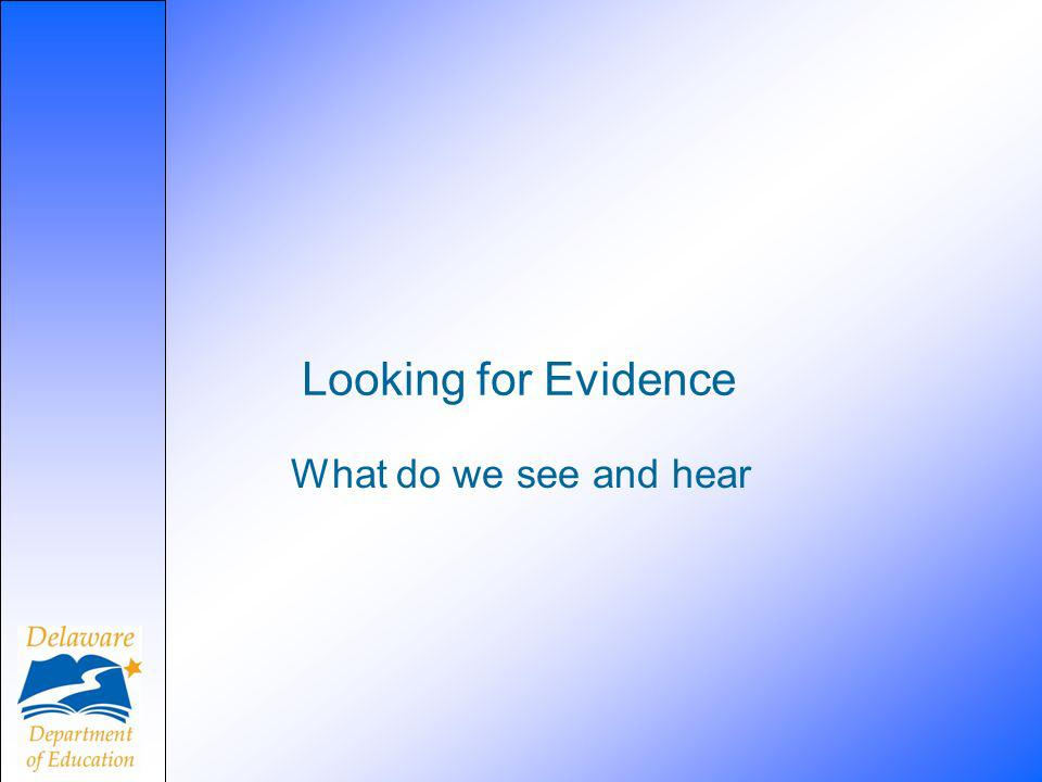 Looking for Evidence What do we see and hear
