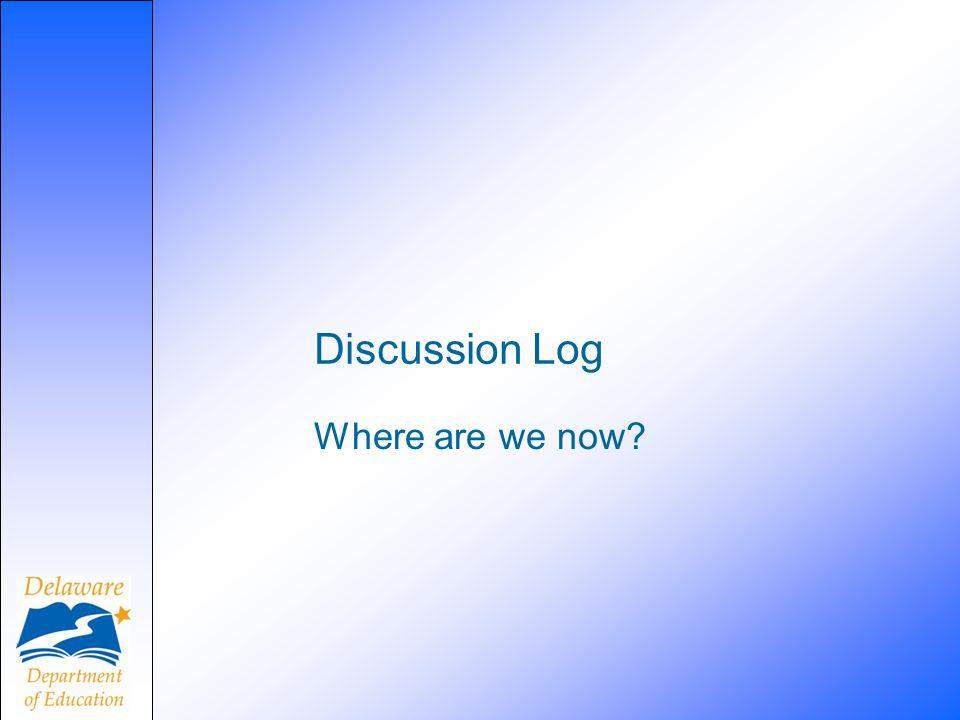 Discussion Log Where are we now?