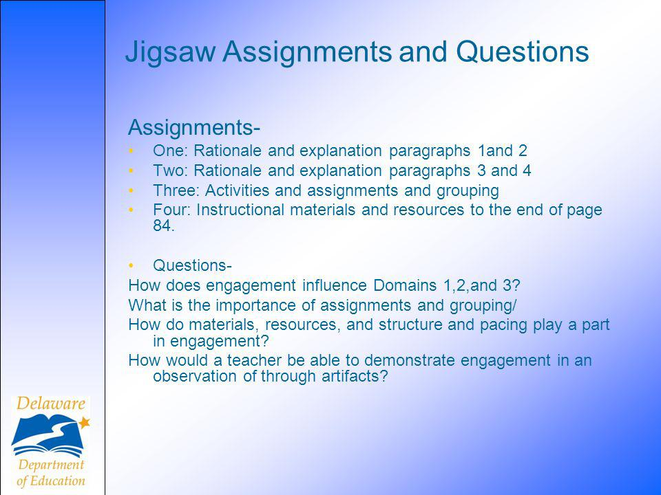 Jigsaw Assignments and Questions Assignments- One: Rationale and explanation paragraphs 1and 2 Two: Rationale and explanation paragraphs 3 and 4 Three