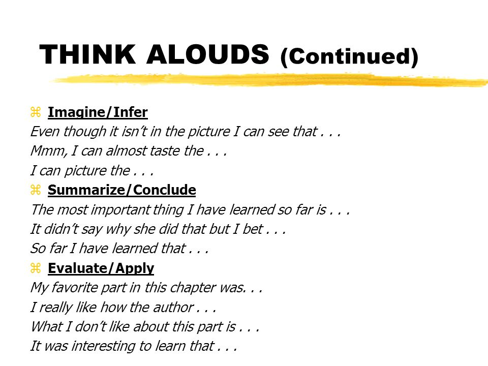 THINK ALOUDS For Teaching Good Reader Comprehension Strategies zConnect This reminds me of... I remember something like this that happened to me when.