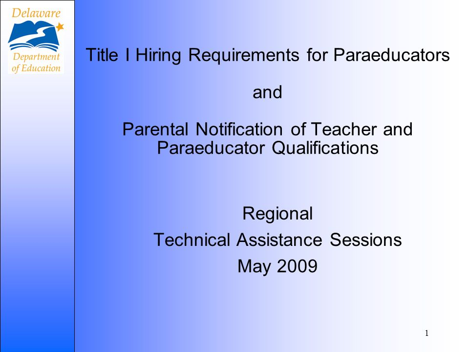 2 Findings The DE DOE has not ensured that its LEAs complied with the hiring requirements for instructional paraprofessionals working in Title I schools.