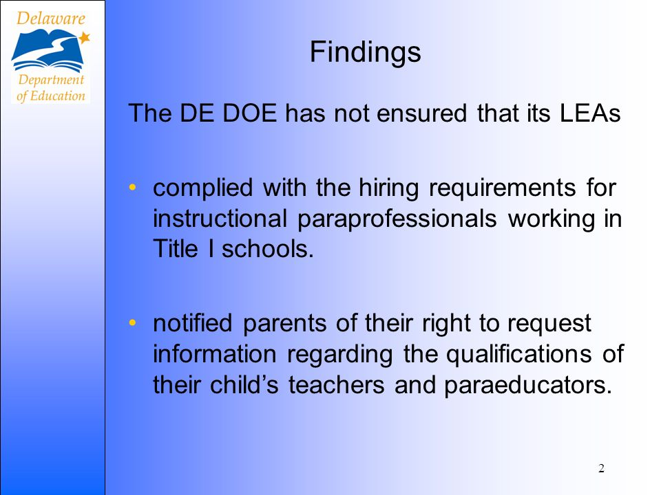 3 DE DOE Monitoring Response DOE will provide technical assistance and guidance to districts and charter schools monitor the permits and assignments of instructional paraeducators monitor the parent notifications required of district/charter schools