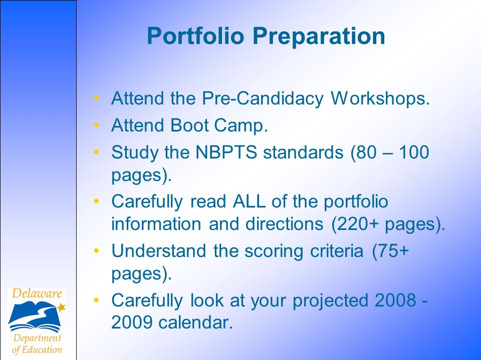 Portfolio Preparation Attend the Pre-Candidacy Workshops.