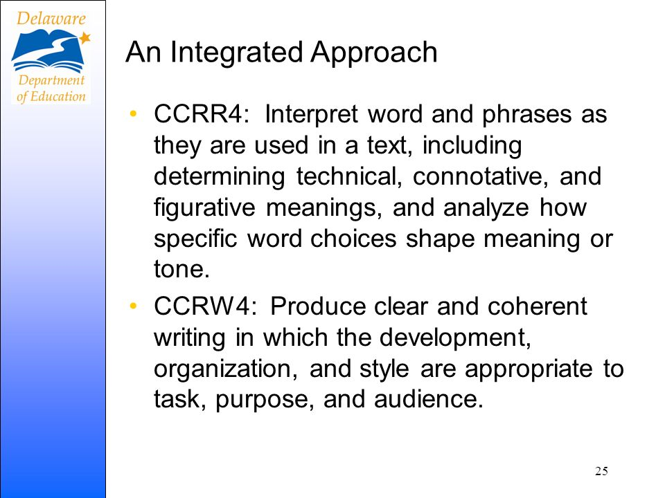 An Integrated Approach CCRR4: Interpret word and phrases as they are used in a text, including determining technical, connotative, and figurative mean