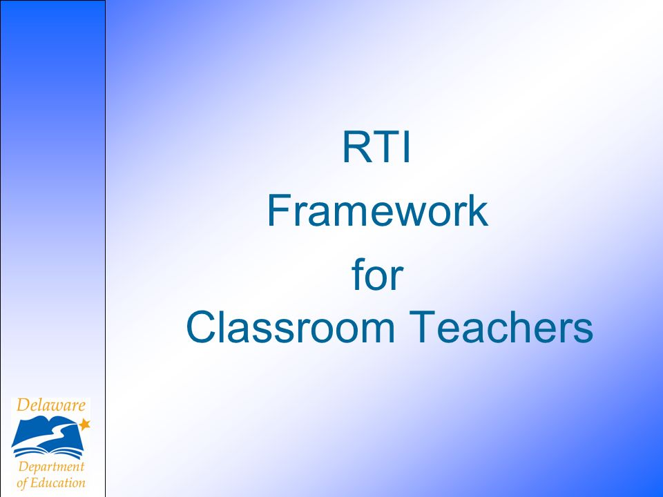 RTI Framework for Classroom Teachers