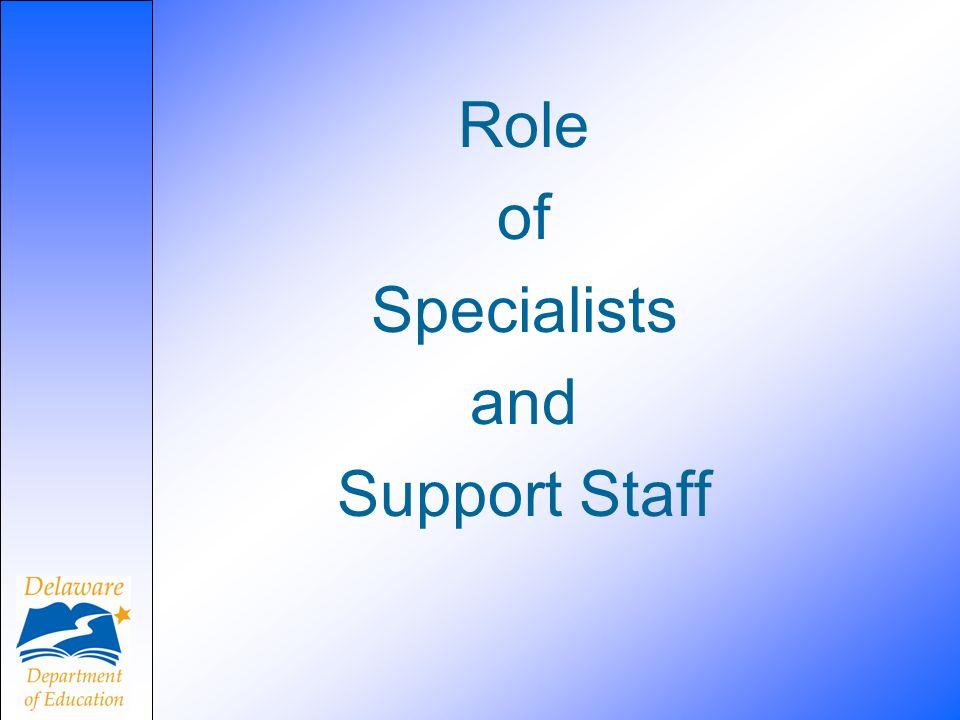 Role of Specialists and Support Staff