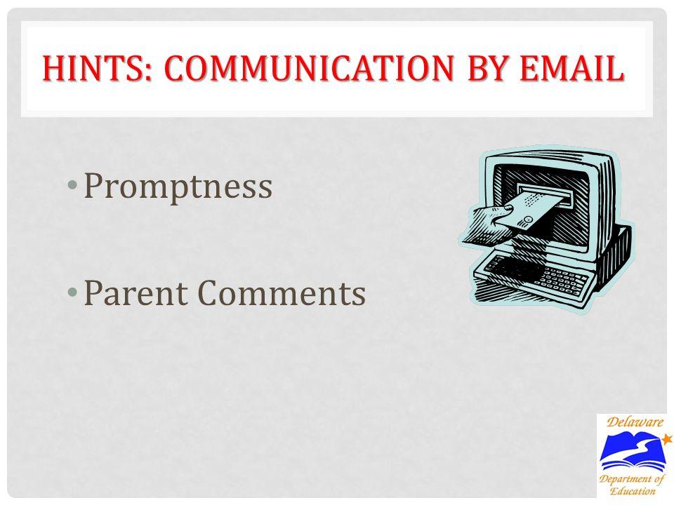 HINTS: COMMUNICATION BY EMAIL Promptness Parent Comments