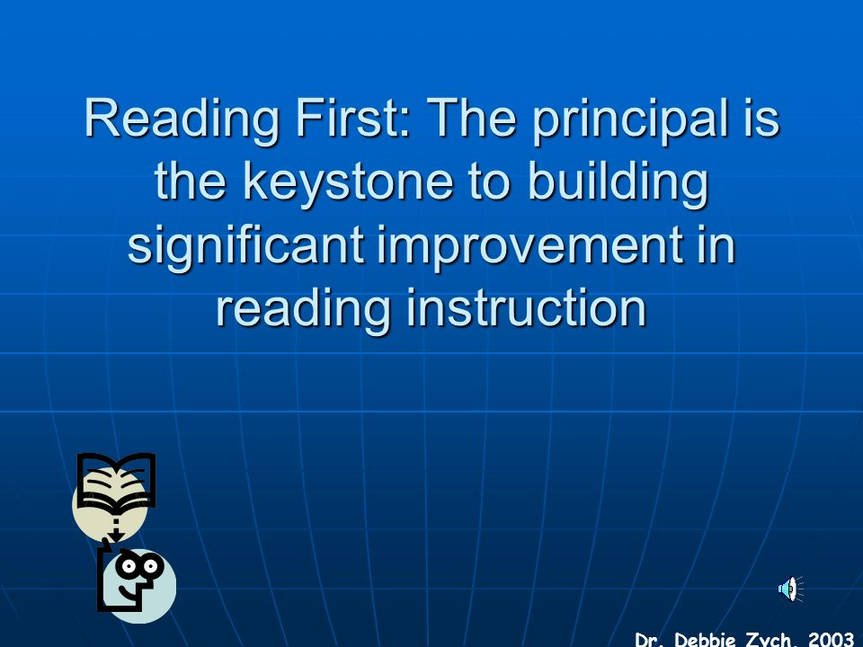 Reading First: The principal is the keystone to building significant improvement in reading instruction