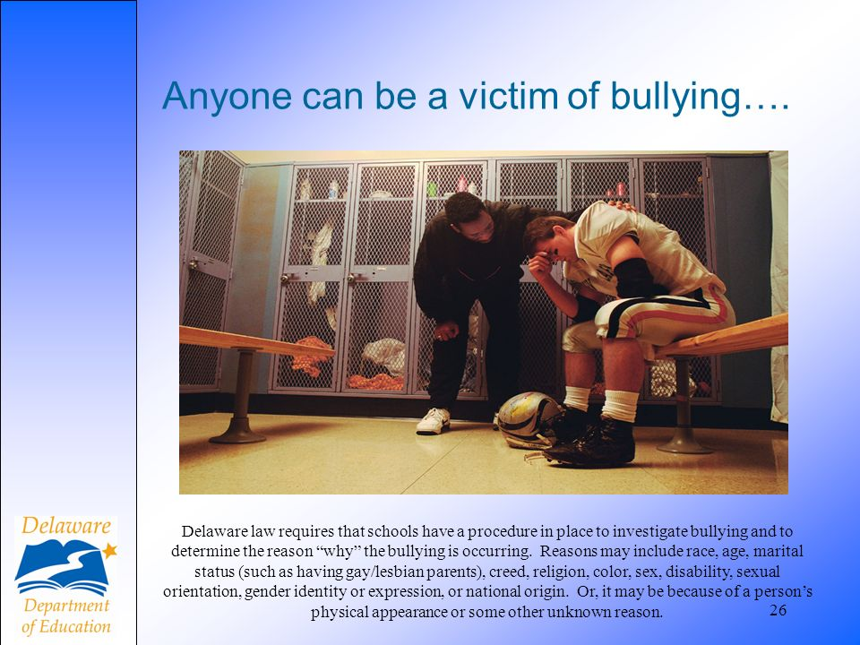 26 Anyone can be a victim of bullying….