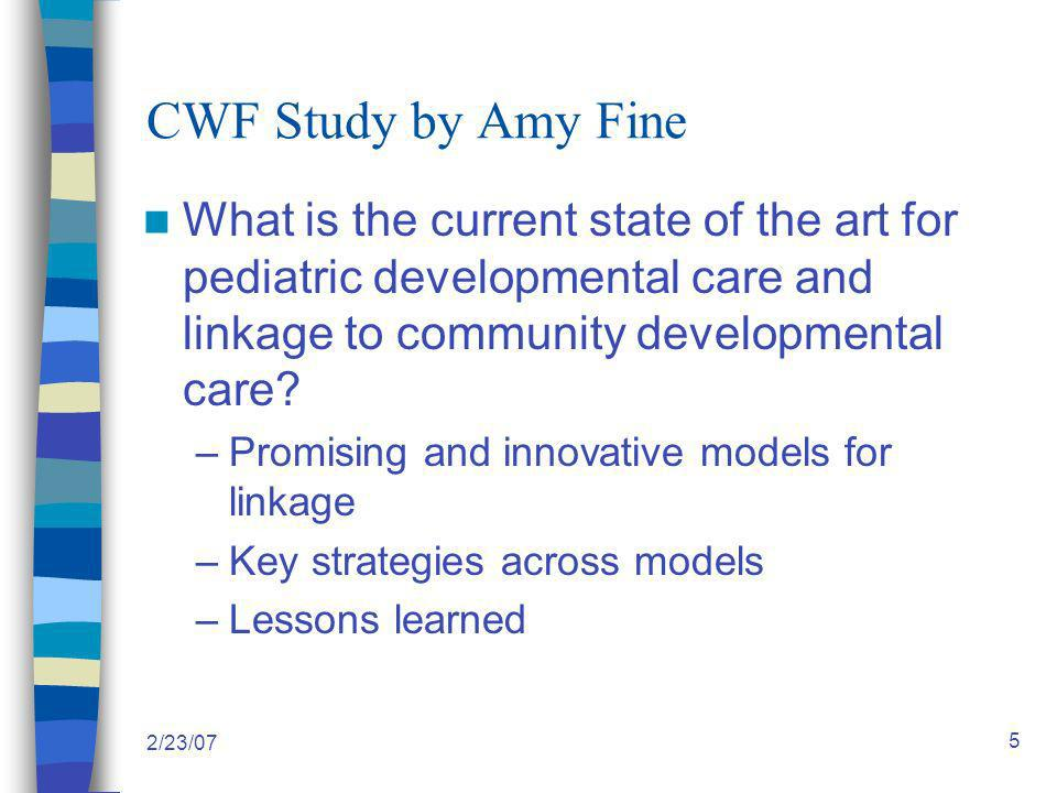 2/23/07 26 5.Co-management Collaborative case management between the pediatric practice and one or more other service provider, focused on an individual child Variations: case-by-case basis; regular meeting time for case reviews; collaborative assessment and joint problem-solving By phone or in-person