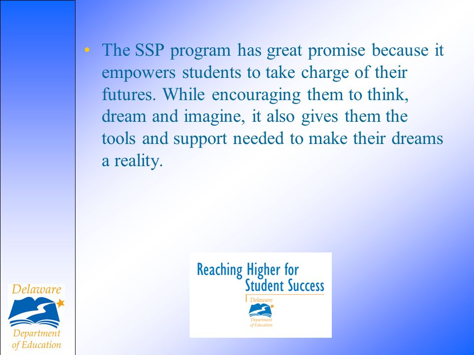 The SSP program has great promise because it empowers students to take charge of their futures.
