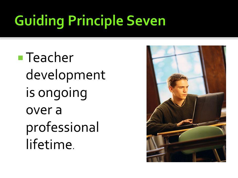 Teacher development is ongoing over a professional lifetime.