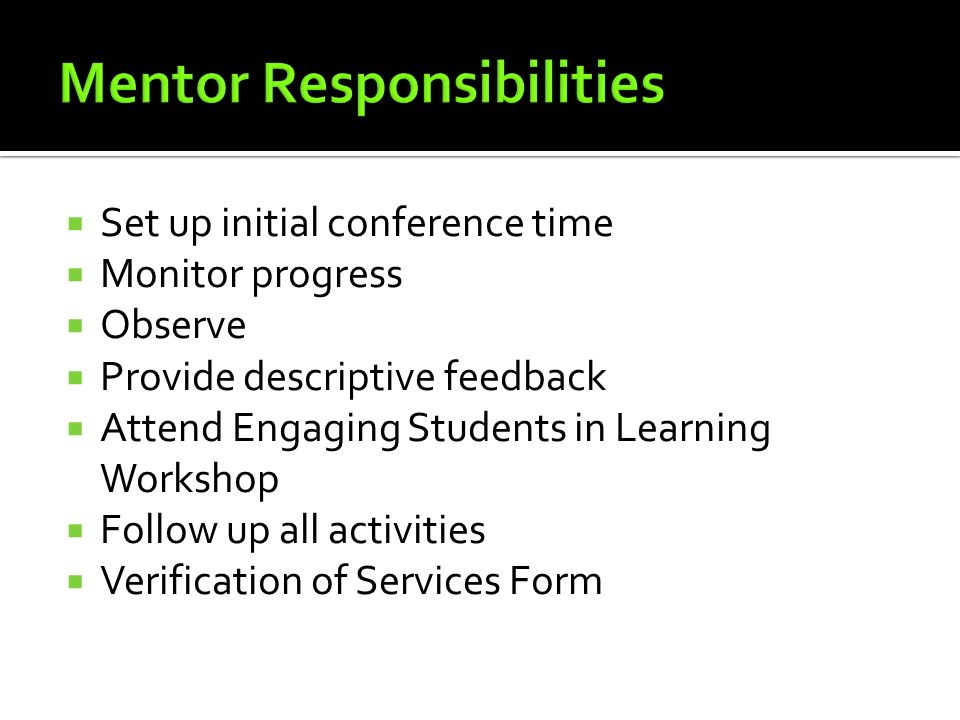 Set up initial conference time Monitor progress Observe Provide descriptive feedback Attend Engaging Students in Learning Workshop Follow up all activ