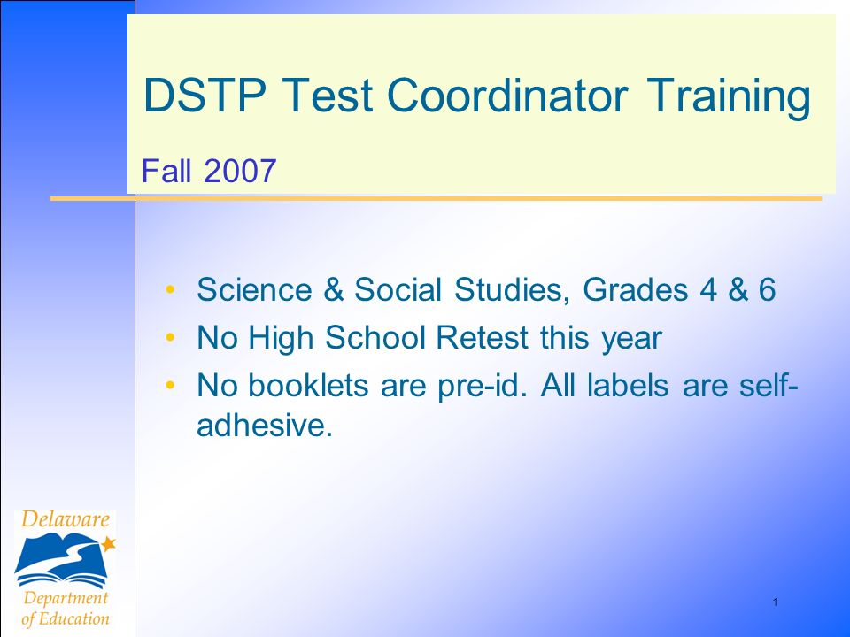 22 Test Sessions – Science & Social Studies Timing of each test day summarized on p.