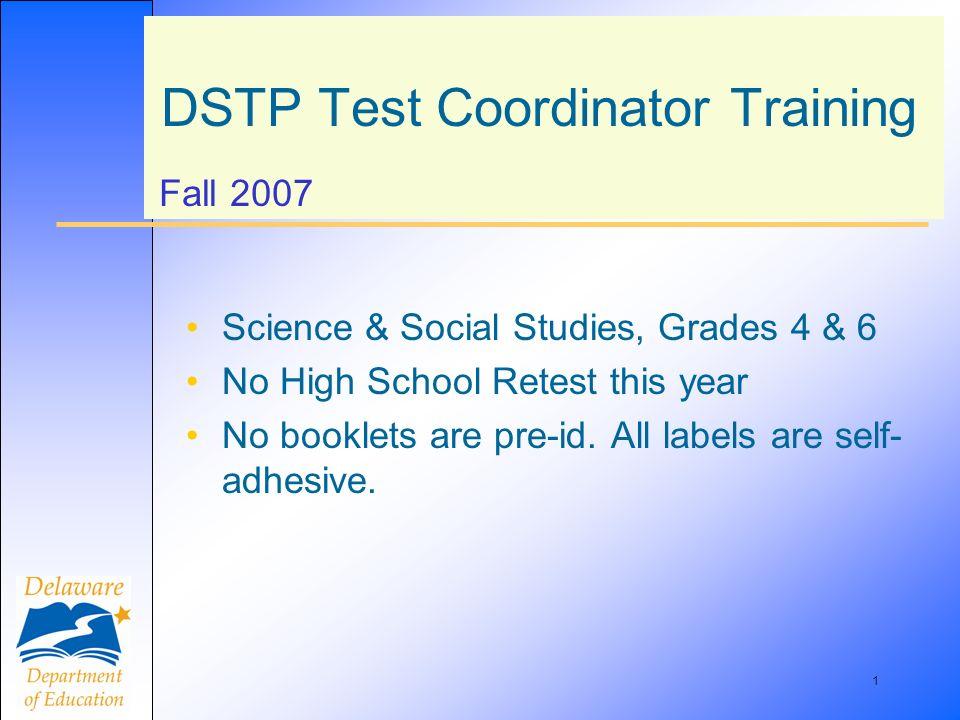 2 Welcome DSTP Test Coordinator Training