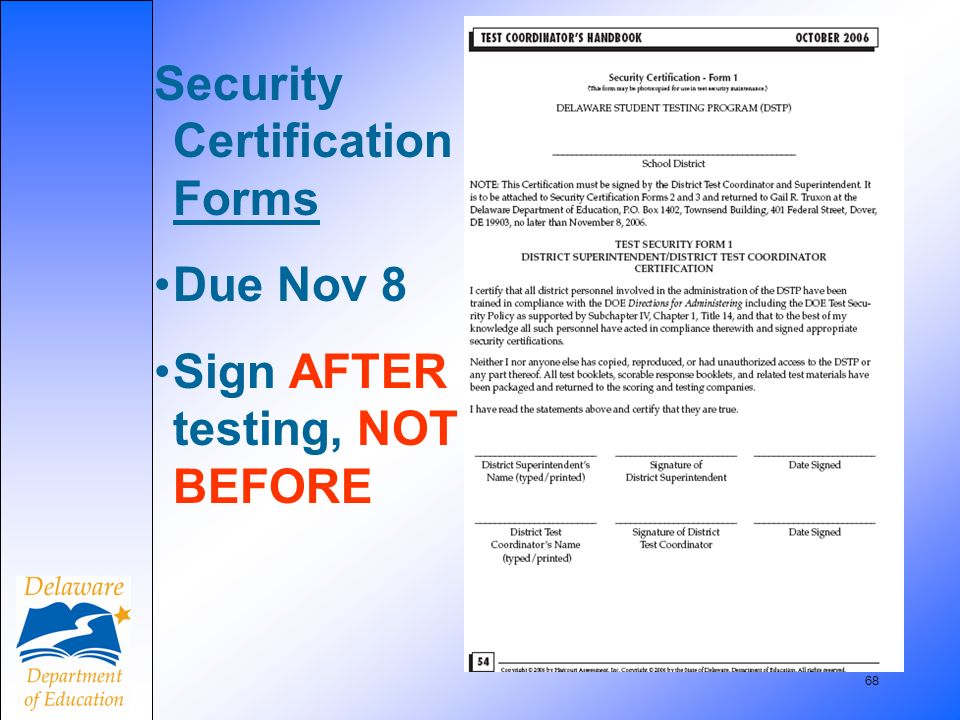 68 Security Certification Forms Due Nov 8 Sign AFTER testing, NOT BEFORE