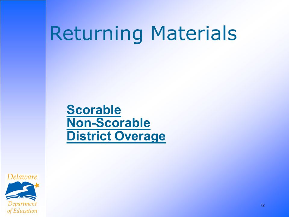 72 Scorable Non-Scorable District Overage Returning Materials