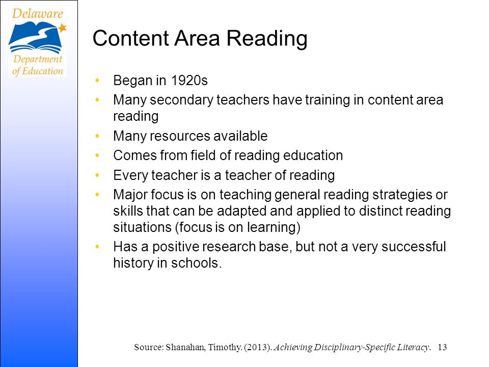 Content Area Reading Began in 1920s Many secondary teachers have training in content area reading Many resources available Comes from field of reading