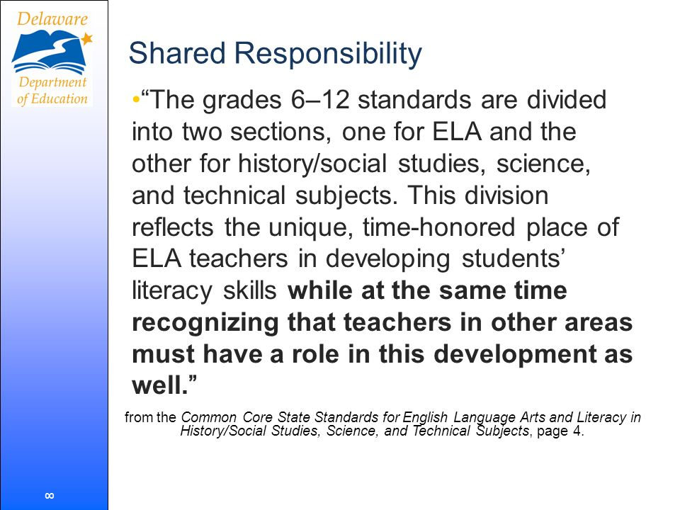 Shared Responsibility The grades 6–12 standards are divided into two sections, one for ELA and the other for history/social studies, science, and tech