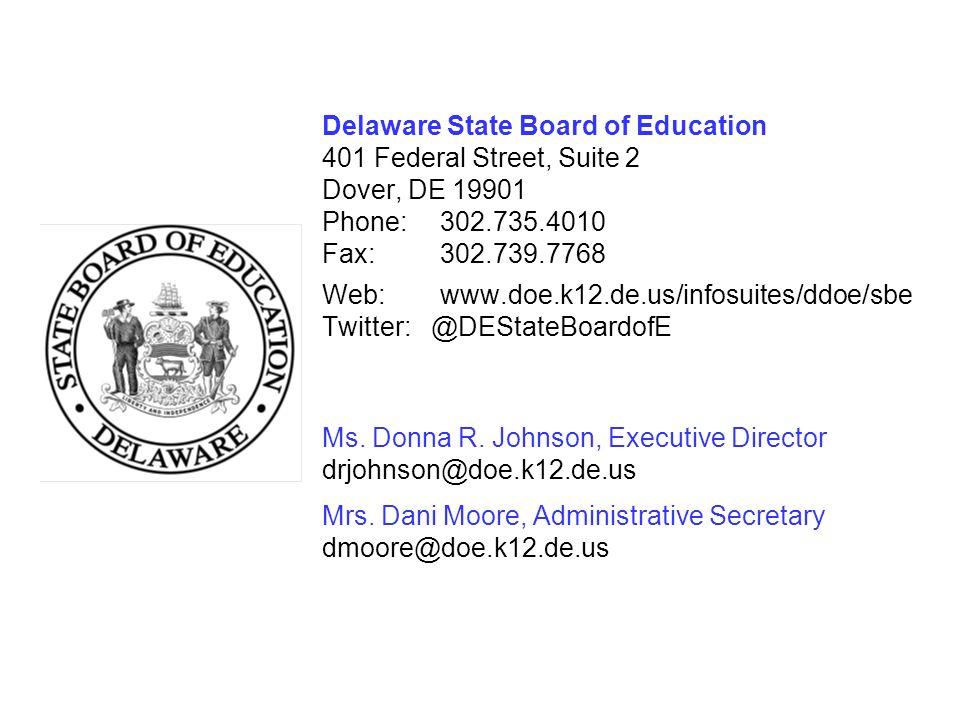 Delaware State Board of Education 401 Federal Street, Suite 2 Dover, DE 19901 Phone: 302.735.4010 Fax: 302.739.7768 Web: www.doe.k12.de.us/infosuites/