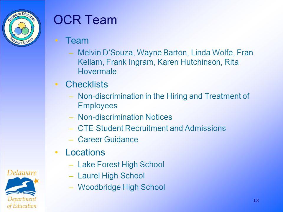 18 OCR Team Team –Melvin DSouza, Wayne Barton, Linda Wolfe, Fran Kellam, Frank Ingram, Karen Hutchinson, Rita Hovermale Checklists –Non-discrimination