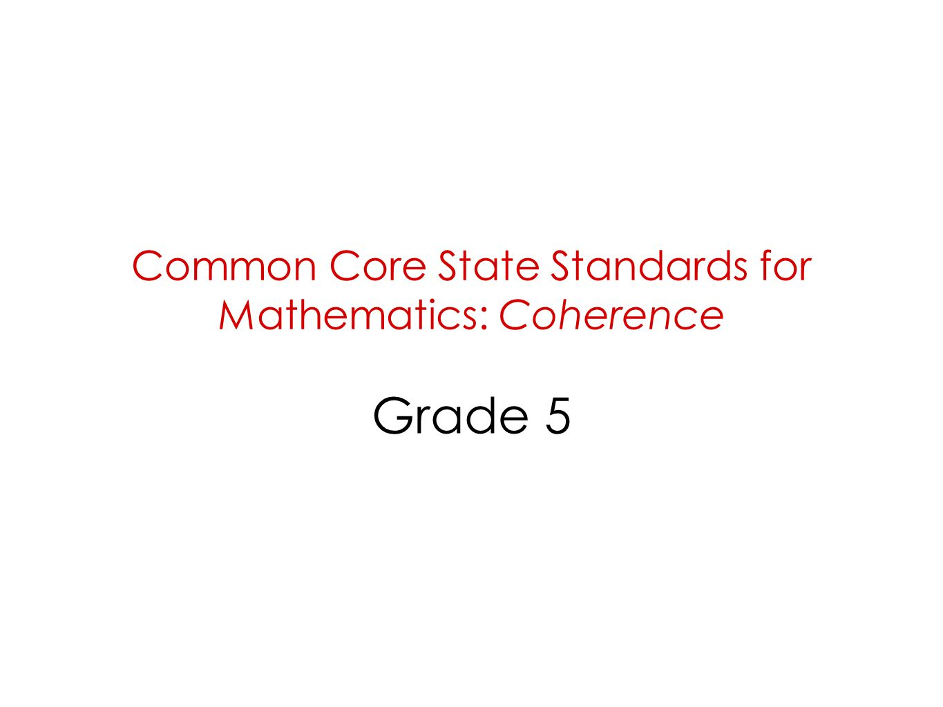 Common Core State Standards for Mathematics: Coherence Grade 5