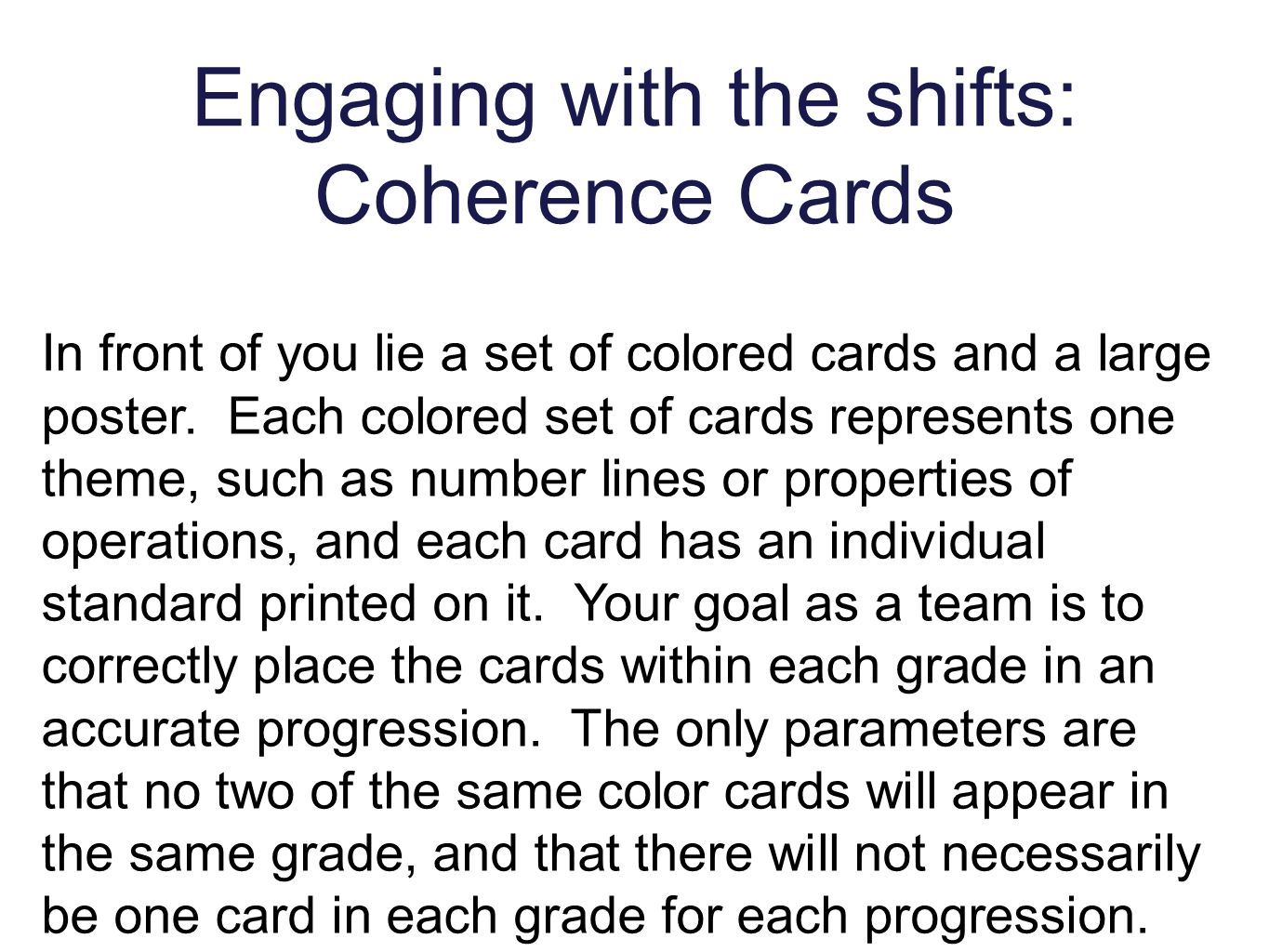 Engaging with the shifts: Coherence Cards In front of you lie a set of colored cards and a large poster.