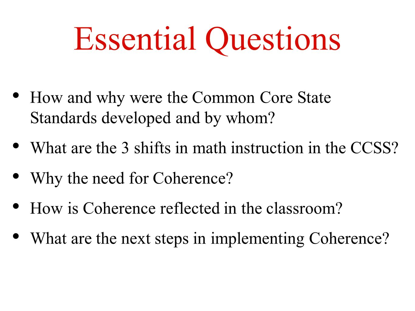 Essential Questions How and why were the Common Core State Standards developed and by whom.
