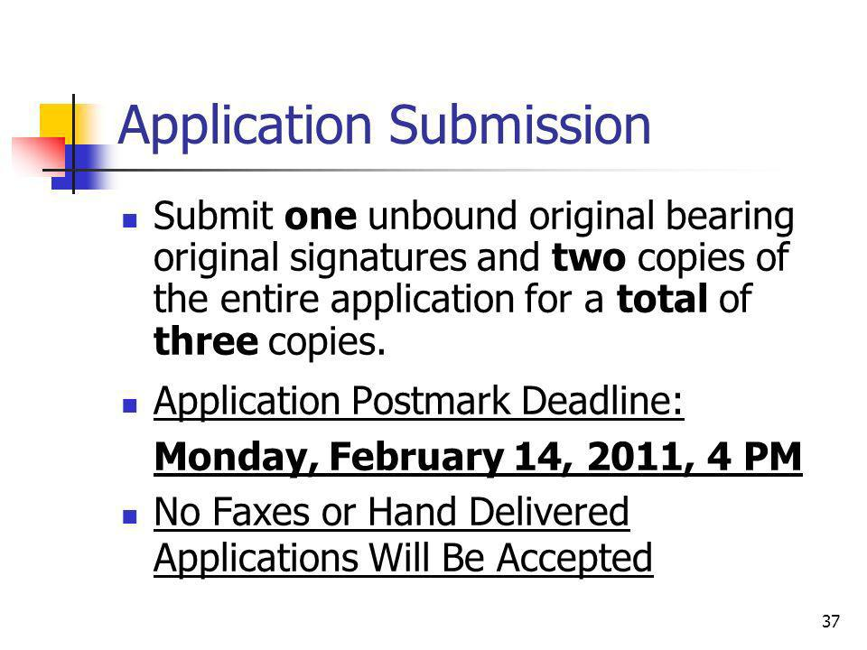 Application Submission Submit one unbound original bearing original signatures and two copies of the entire application for a total of three copies. A