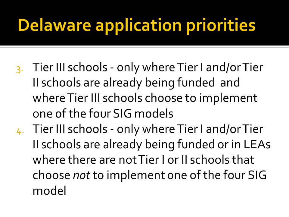 3. Tier III schools - only where Tier I and/or Tier II schools are already being funded and where Tier III schools choose to implement one of the four