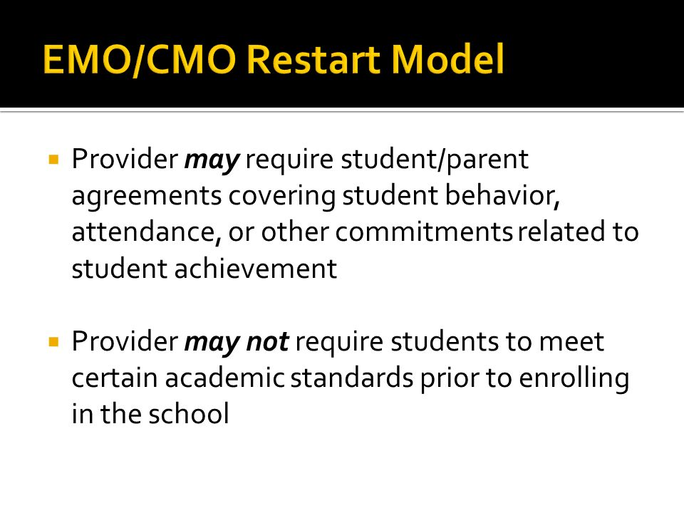 Provider may require student/parent agreements covering student behavior, attendance, or other commitments related to student achievement Provider may not require students to meet certain academic standards prior to enrolling in the school