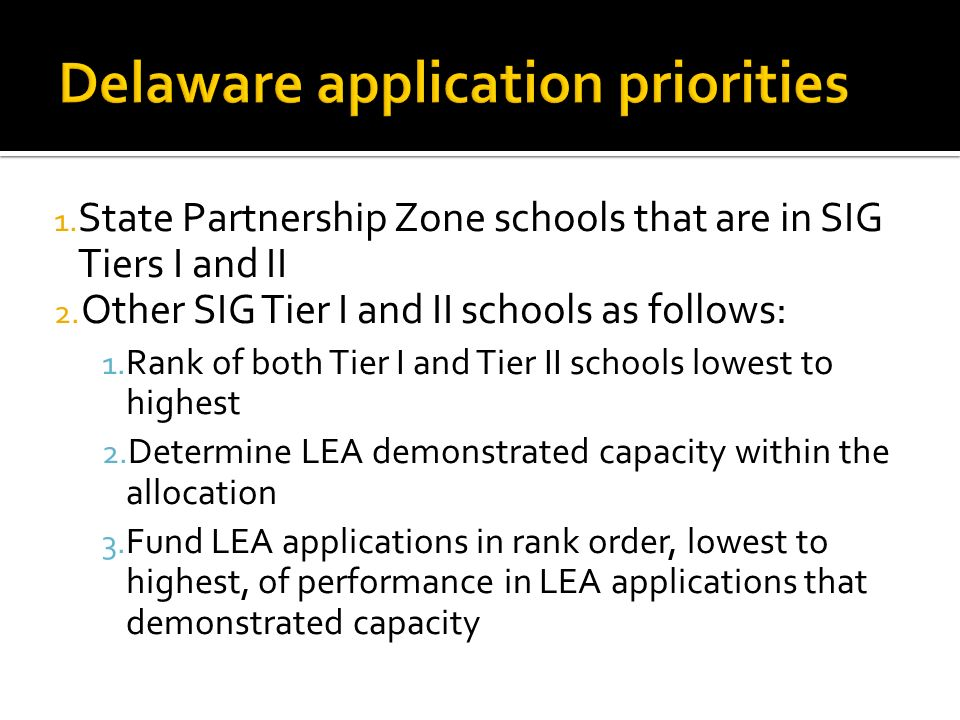 1. State Partnership Zone schools that are in SIG Tiers I and II 2.
