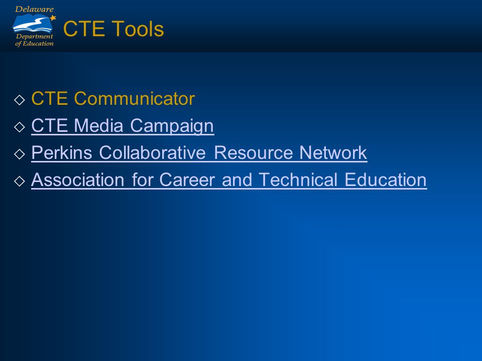 CTE Tools CTE Communicator CTE Media Campaign Perkins Collaborative Resource Network Association for Career and Technical Education
