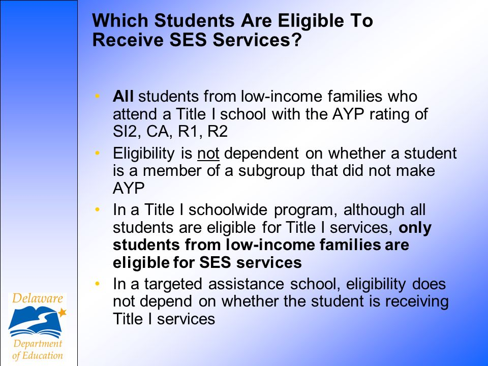 Which Students Are Eligible To Receive SES Services.