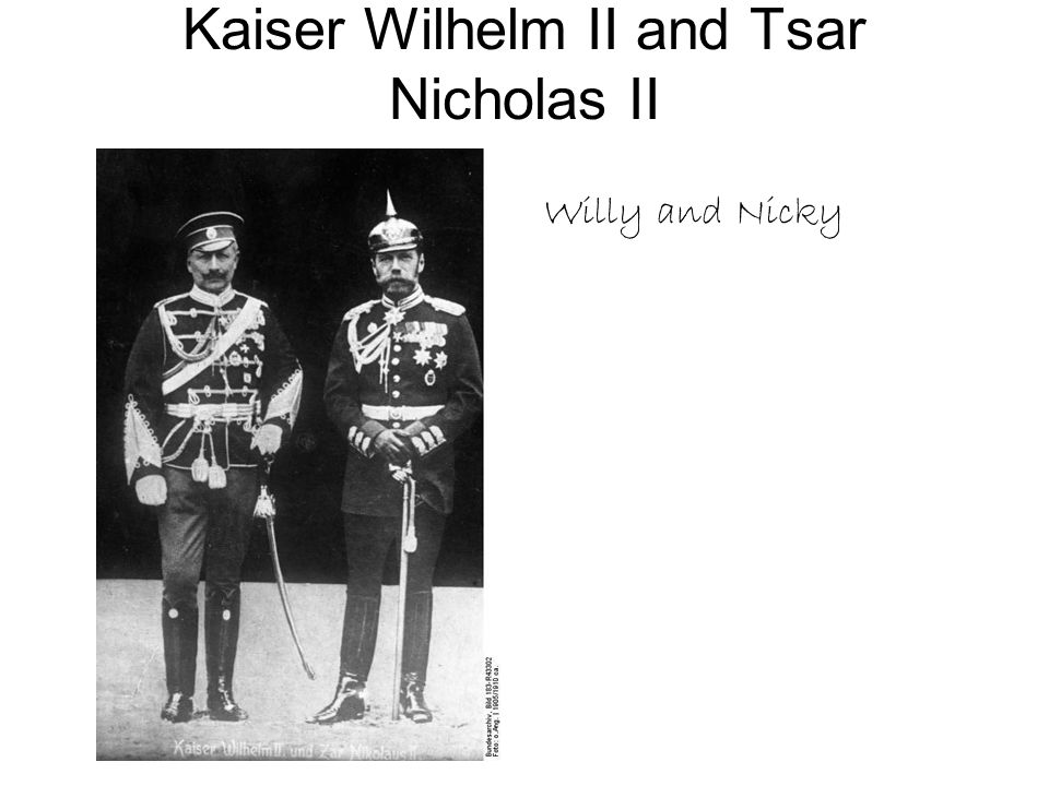 Kaiser Wilhelm II and Tsar Nicholas II Willy and Nicky