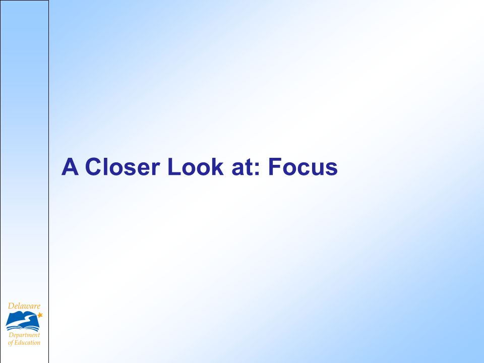 A Closer Look at: Focus