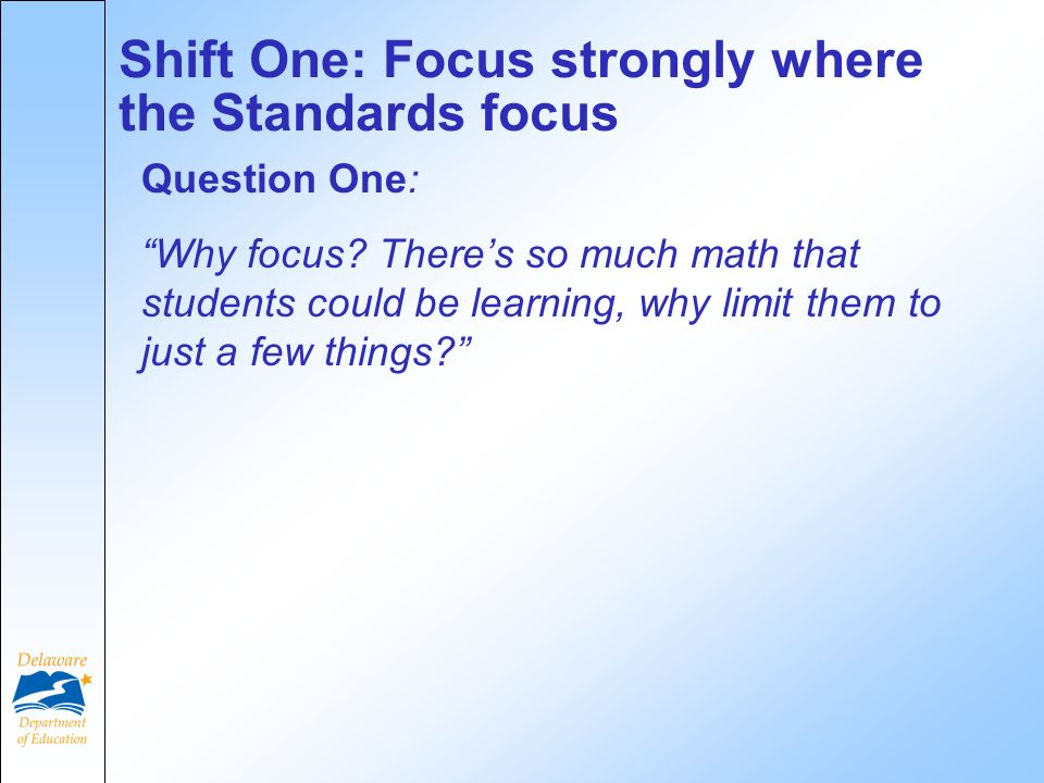 Question One: Why focus.