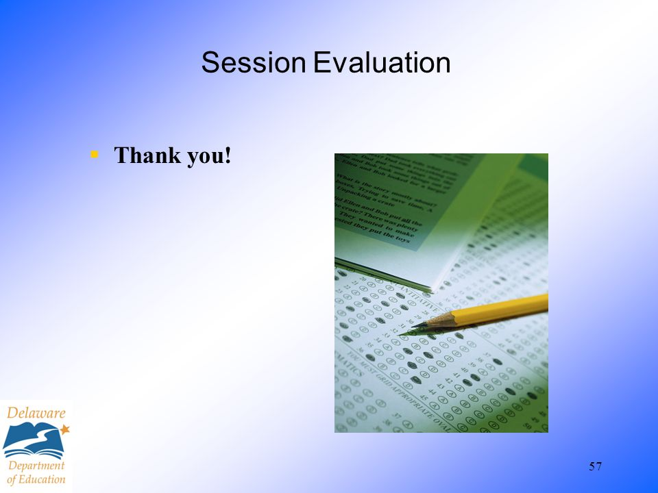 57 Session Evaluation Thank you!