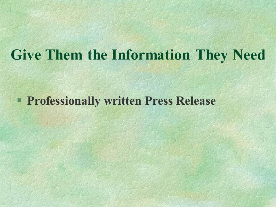 Give Them the Information They Need §Professionally written Press Release