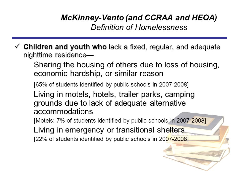 Resources To find local liaisons: contact the Office of State Coordinator for the Education of Homeless Children and Youth.