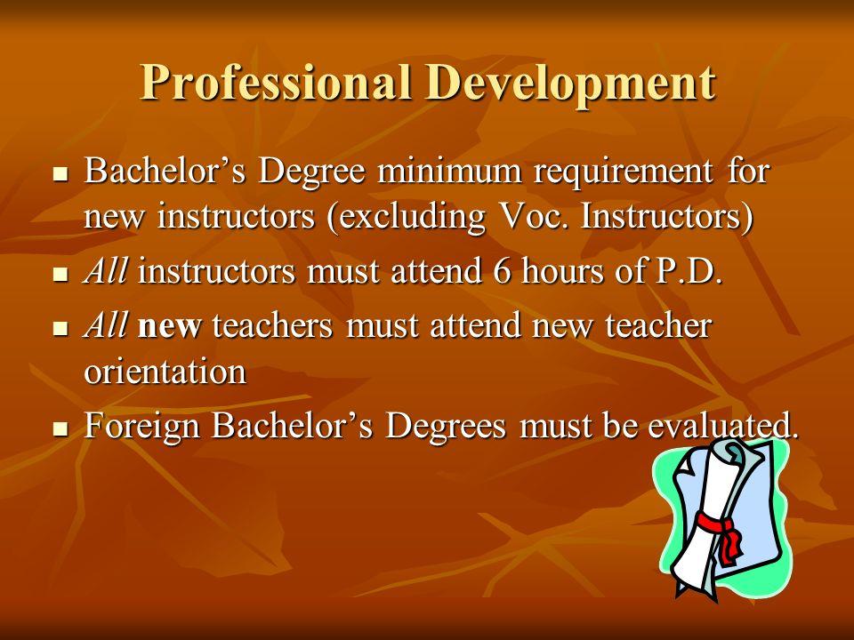 Professional Development Bachelors Degree minimum requirement for new instructors (excluding Voc.